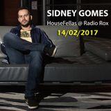 Sidney Gomes @ HouseFellas Radio Rox 14/02/2017