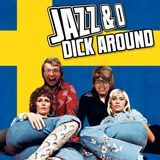 Jazz & O Dick Around - Sweden