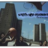 SOUTH SIDE ELEMENT how we do it mixx