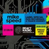 Mike Speed | React Radio Uk | 270919 | FNL | 8-10pm | Label Special | Data Recordings | Show 69