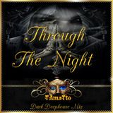 Through The Night (TAmaTto 2017 Dark-Deephouse Mix)