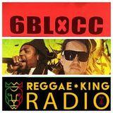 6BLOCC - Reggae King Radio Mix