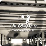 The Märchen - Workflow Episode #2 mixed by Irma Kano