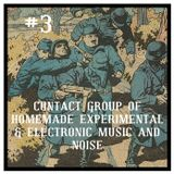 CONTACT GROUP OF HOMEMADE EXPERIMENTAL & ELECTRONIC MUSIC AND NOISE #3