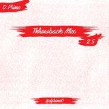 Throwback Mix - 2.5 - @dprime0