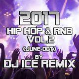 2017 Hip Hop & RnB Vol 2 (June-Oct) by Dj ICE