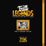 Trill Legends: The Mixtape Pt 3. Straight Trillin'