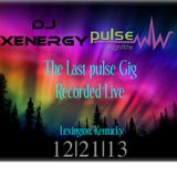 """DJ XENERGY's FINAL pulse nightlife Appearance - """"TAKING OVER, The Best of 2k13 & More"""""""