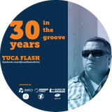 TUCA FLASH - 30 YEARS IN THE GROOVE - PROMO SET