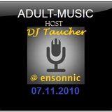 DJ Taucher -ADULT MUSIC SHOW ON ENSONNIC (07.11.2010)