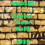 tranzLift - Behind These Walls #031 (Incl. Andre Visior Guestmix)