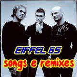 Eiffel 65 - Songs & Remixes (Mixed By Matteus DJ)