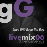 gG livemix06: Love Will Save the Day