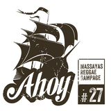 Ahoy! Massaya's Reggae Rampage #27