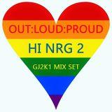 OUT-LOUD-PROUD - GJ2K1 Mix Set - HI NRG 2