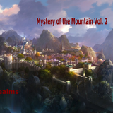 Mystery of the Mountain Vol. 2