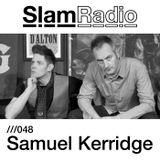#SlamRadio - 048 - Samuel Kerridge