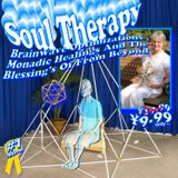 SOUL THERAPY: Brainwave Optimizations, Monadic Healings And The Blessing's Of From Beyond