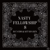 Nasty Fellowship Vol.8 / Mixed by DJ 3-CHO & KITADAKEN