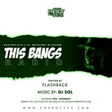 This Bangs Radio with DJ Sol 03.16.19