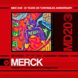 20th Aniversary of Mike Dub /// 1st Part - Merck