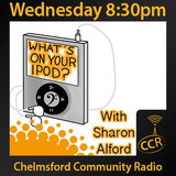What's on your iPod? - @ingeniousrock - Sharon Alford - 30/07/14 - Chelmsford Community Radio