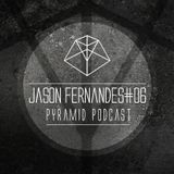 Pyramid podcast #06 JASON FERNANDES