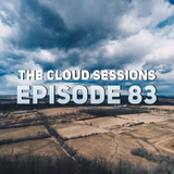 The Cloud Sessions Episode 83