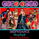 DEEP'N DANCE - DIVAS POP 6 (adr23mix) Special DJs Editions - DEEP HOUSE, DANCE, NU DISCO MIX