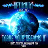 MAKE YOUR DREAMS II - DJ OPTIMUM