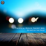 DJ NeO Presents Tropical House Short Mix