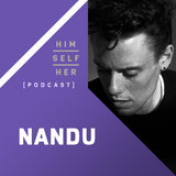 HSH_PODCAST: Nandu [Off / Connected / Constant Circles]