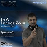 In A Trance Zone episode 001 [Aired on www.timb-radio.com / Dec 15, 2016]