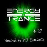 Energy of Trance - hosted by DJ BastiQ - EoTrance #27