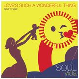 Love's Such A Wonderful Thing (Soul y Peter 3)