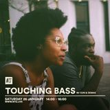 Touching Bass w/ Eun & Demae - 26th January 2019