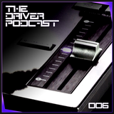 The Driver Podcast | Volume 006