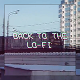 Back To The Lo-Fi