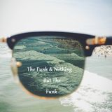 The Funky & Nothing But The Funk