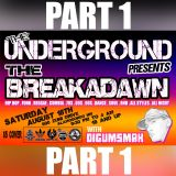THE UNDERGROUND presents THE BREAKADAWN with DIGUMSMAK .. 8-18-2018 .. Part 1
