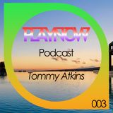 Tommy Atkins / PlayNow Podcast Summer 003
