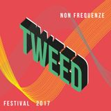 Tweed live set @ Non Frequenze Festival 2017