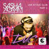 SASHA AGRAM Live @  DUC Club, Part 2