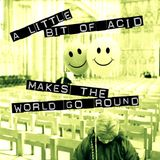 A Little Acid Makes The World Go Round