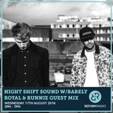 Night Shift Sound w/Barely Royal & Bunnie Guest Mix 17th August 2016
