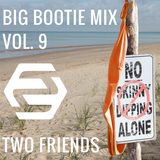Big Bootie Mix, Volume 9 - Two Friends