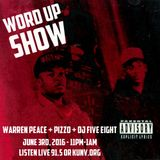 Word Up Show - June 3, 2016 - Hosted by Warren Peace, Pizzo, Five-Eight