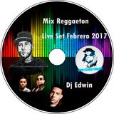 Mix Reggaeton Febrero 2017 Live Set Dj Edwin