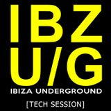 IBZ U/G - Ibiza Underground [Tech Session]