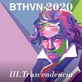 Clásica para desmañanados 219. BTHVN 2020 III. Trascendencia